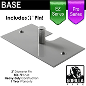 "Pro & EZ Series - 8in x 14in Standard Duty Base w/ 3"" Pin"